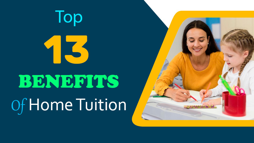 Top 13 Benefits Of Home Tuition