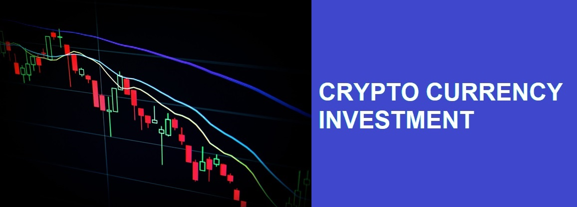 CRYPTO CURRENCY INVESTMENT